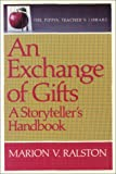 An Exchange of Gifts : A Storyteller's Handbook, Ralston, Marion, 088751040X