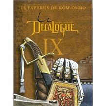 DÉCALOGUE T09 (LE) : LE PAPYRUS DE KÔM-OMBO