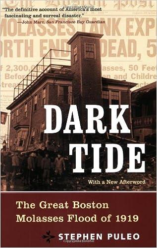 Dark Tide: The Great Boston Molasses Flood of 1919