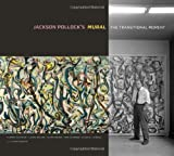 Jackson Pollock¿s Mural, Yvonne Szafran and Laura Rivers, 1606063235