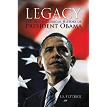 Legacy: The True Inglorious History of President Obama