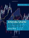 img - for Ichimoku Charts: An Introduction to Ichimoku Kinko Clouds (Harriman Trading) by Nicole Elliott (1-Feb-2007) Paperback book / textbook / text book