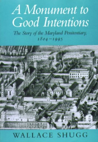 Wallace Monument - A Monument to Good Intentions: The Story of the Maryland Penitentiary 1804 - 1995
