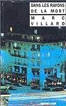 Dans les rayons de la mort par Villard
