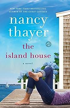 The Island House: A Novel by [Thayer, Nancy]