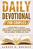 Daily Devotional for Couples: A Powerful Daily Devotional To Strengthen Your Relationship With The Infallible Word Of God (Daily Devotional Series Book 4)
