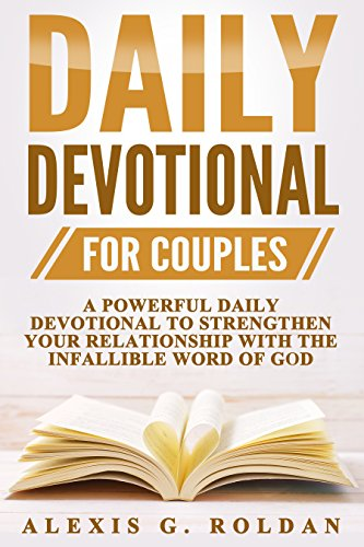 Daily devotional for couples a powerful daily devotional to daily devotional for couples a powerful daily devotional to strengthen your relationship with the infallible fandeluxe Images