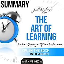 Summary of The Art of Learning by Josh Waitzkin: An Inner Journey to Optimal Performance