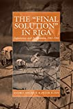 img - for The 'Final Solution' in Riga: Exploitation and Annihilation, 1941-1944 (War and Genocide) book / textbook / text book