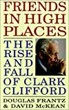 Friends in High Places, Douglas Frantz and David McKean, 0316291625