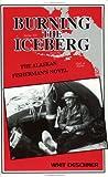 Burning the Iceberg