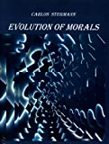 Evolution of Morals, Stegmann, Carlos, 0976309394