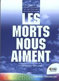 Les morts nous aiment - Messages de Jean Winter et Gérald de Dampierre par François Brune