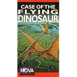 Nova: The Case of the Flying Dinosaur