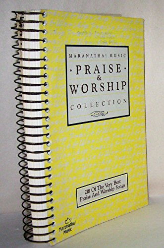 Praise & Worship Maranatha! Music Collection: 218 Of The Very Best Praise And Worship Songs