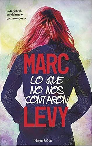Lo Que No Nos Contaron de Marc Levy