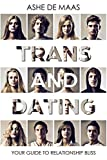 Trans And Dating: Your Guide To Relationship Bliss