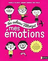 Les Cahiers Filliozat : Mes émotions par Isabelle Filliozat