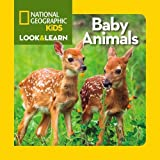 National Geographic Kids Look and Learn: Baby Animals (Look & Learn)