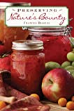 Preserving Nature's Bounty, Frances Bissell, 1402727313