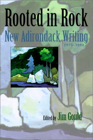 Rooted in Rock: New Adirondack (Park) Writing, 1975 -...
