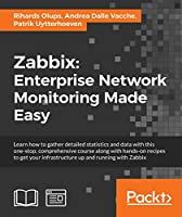 Zabbix: Enterprise Network Monitoring Made Easy Front Cover