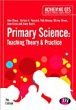 Primary Science: Teaching Theory and Practice : Teaching Theory and Practice, Sharp, John and Peacock, Graham A., 1446295966