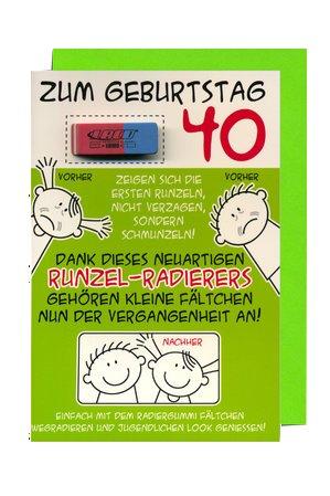Schön Geburtstagskarte Mit Applikation, Zum 40.Geburtstag, Mit Runzel Radierer  (frech!
