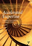 Accelerated Expertise, Robert R. Hoffman and Paul Ward, 184872652X