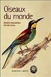 Oiseaux du monde. Dessins naturalistes XVIIème-XIXème siècles