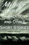 Murder Takes a Vacation, Melvin Krissoff, 0595131530