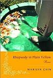 Rhapsody in Plain Yellow, Marilyn Chin, 0393324532