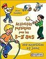 Activités physiques pour les 3-8 ans : 150 exercices et jeux par Ramirez