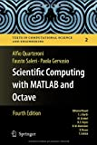 Scientific Computing with MATLAB and Octave, Quarteroni, Alfio and Saleri, Fausto, 364245366X