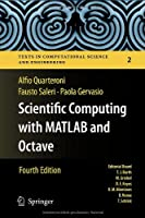 Scientific Computing with MATLAB and Octave, 4th Edition