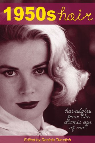 1950s Hair: Hairstyles from the Atomic Age of Cool (Vintage Living) (1950s Hairstyles)