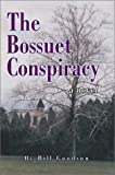 The Bossuet Conspiracy, Bill Goodson, 0595279716