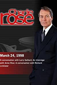 Charlie Rose with Larry Gelbart; Anne Rice; Richard Linklater (March 24, 1998)