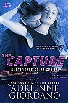 The Capture (Justifiable Cause Book 3) by [Giordano, Adrienne]