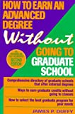 How to Earn an Advanced Degree Without Going to Graduate School, James P. Duffy, 0471307289