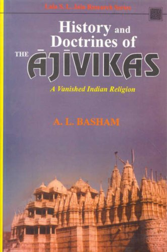 History and Doctrines of the Ajivikas: A Vanished Indian Religion