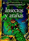 Insectos y ara�as (Colecci�n Exploradores) (Exploradores de National Geographic) (Spanish Edition)