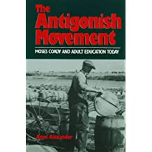 Antigonish Movement: Moses Coady and Adult Education Today