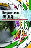 Defragmenting India : Riding a Bullet Through the Gathering Storm, Nambiar, Harish, 8132106563
