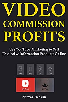 Kết quả hình ảnh cho Video Commission Profits: Use YouTube Marketing to Sell Physical & Information Products Online