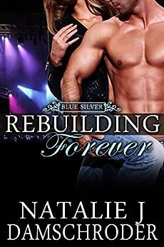 Rebuilding Forever (Blue Silver Book 4) by [Damschroder, Natalie J.]