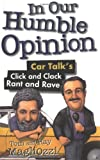 In Our Humble Opinion, Tom Magliozzi and Ray Magliozzi, 0399526005