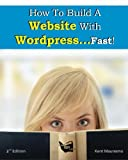 How to Build a Website with WordPress... Fast! (2nd Edition - Read2Learn Guides), Kent Mauresmo and Anastasiya Petrova, 1480194298