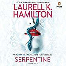 Serpentine: Anita Blake, Vampire Hunter, Book 26