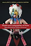 img - for Theatre and Cartographies of Power: Repositioning the Latina/o Americas book / textbook / text book
